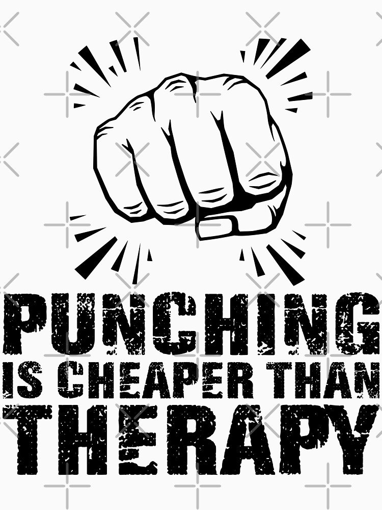 punching is cheaper than therapy  (black) by MickyDeeTees