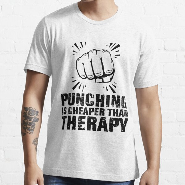 punching is cheaper than therapy  (black) Essential T-Shirt
