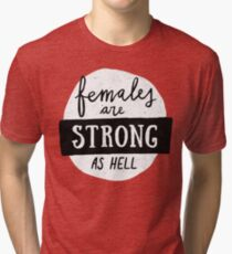 Females Are Strong As Hell | Pink Tri-blend T-Shirt