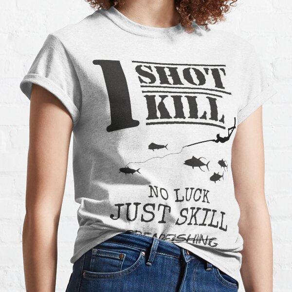one shot one kill no luck just skill spearfishing Camiseta clásica