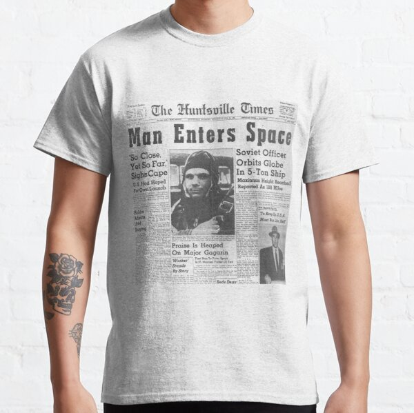 Man Enters Space. Soviet Officer Orbits Globe In 5-Ton Ship Classic T-Shirt
