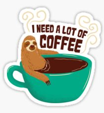 need a lot of coffee Sticker