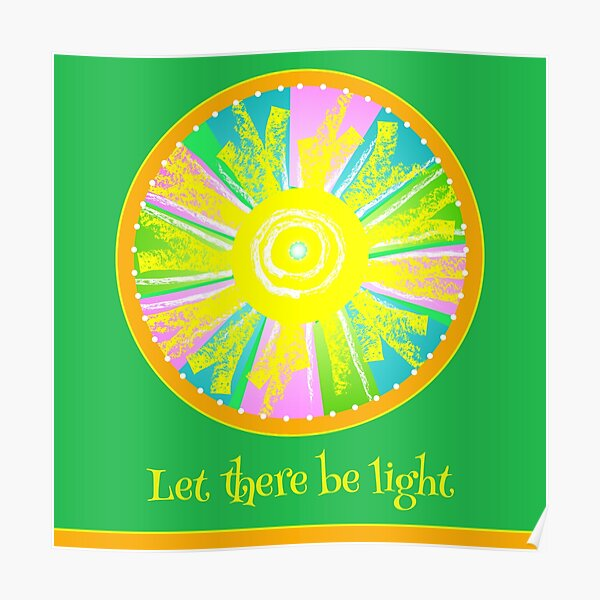 Let There Be Light - with text Poster