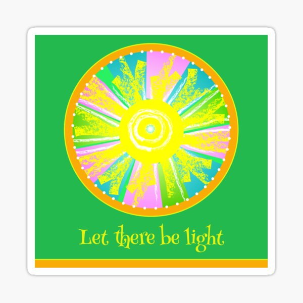 Let There Be Light - with text Sticker