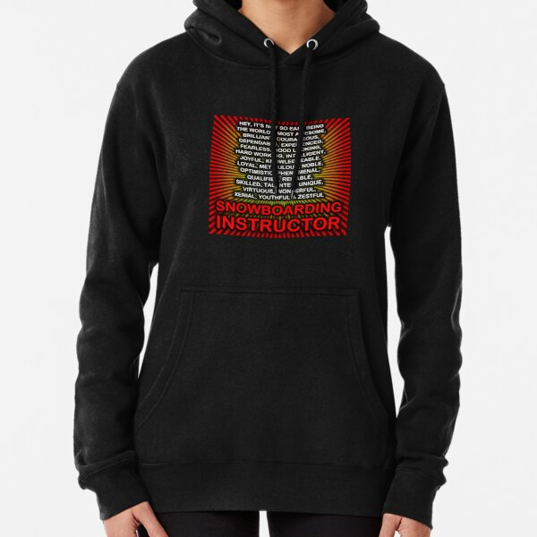 Hey, It's Not So Easy Being ... Snowboarding Instructor  Pullover Hoodie