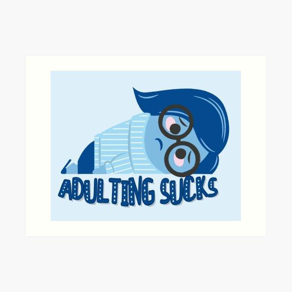 Adulting sucks Art Print