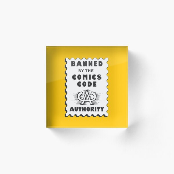 Banned by the Comics Code Authority Acrylic Block