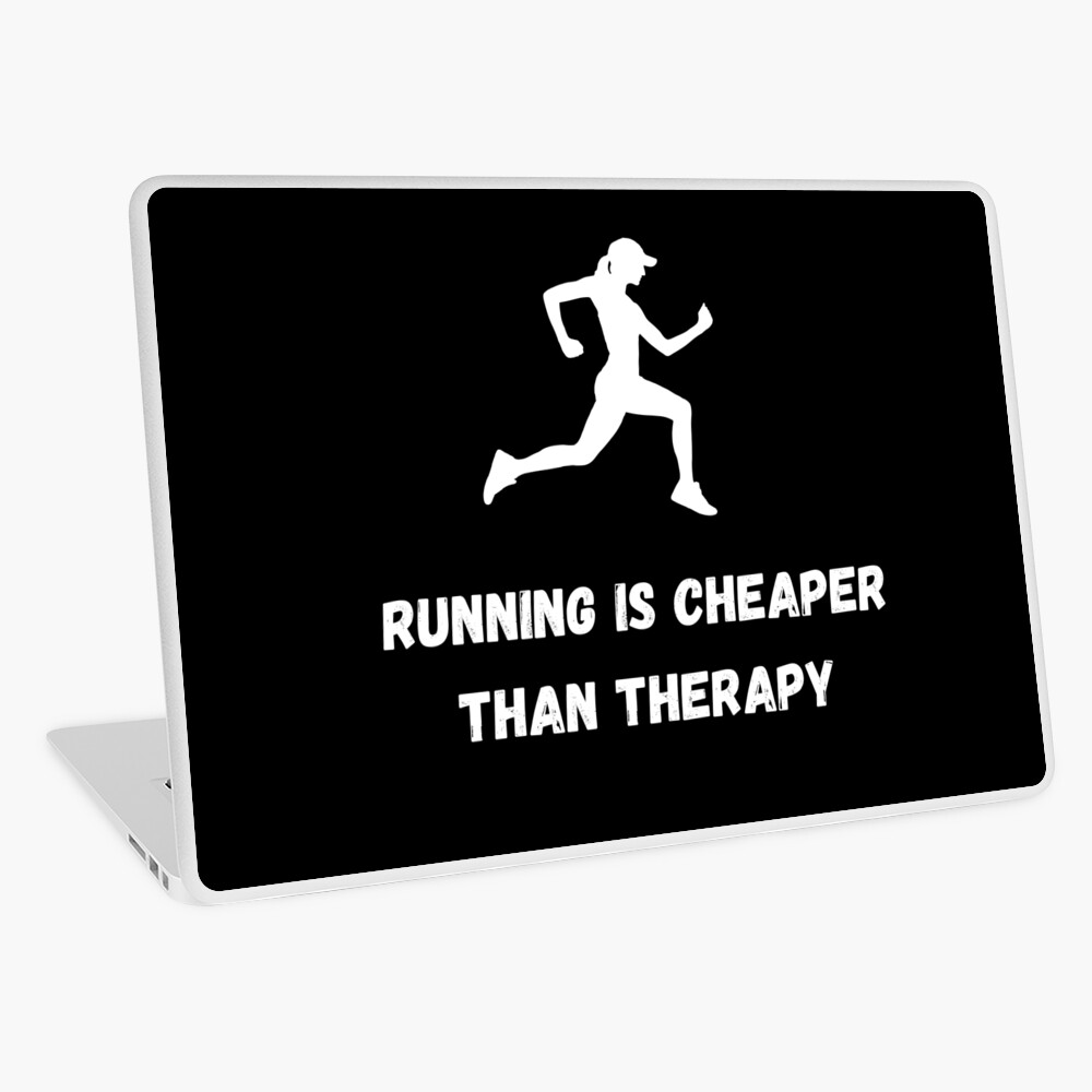 Running Is Cheaper Than Therapy Laptop Skin
