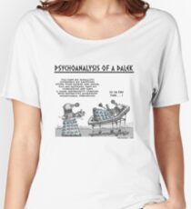 PSYCHOANALYSIS OF A DALEK Women's Relaxed Fit T-Shirt