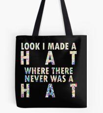 I Made A Hat Tote Bag