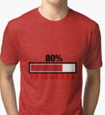 Nearly Triggered! Tri-blend T-Shirt