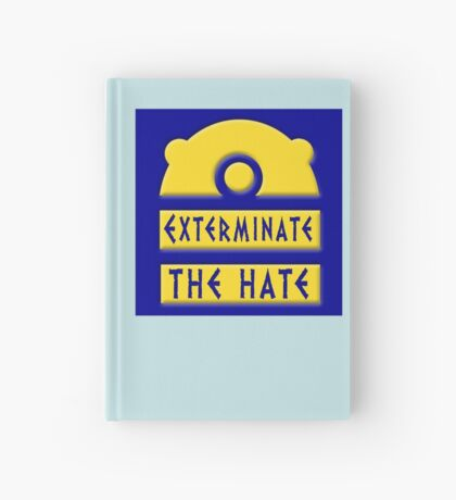 Exterminate the hate! = Rights Hardcover Journal