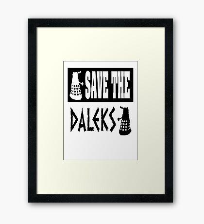 Save the Daleks Framed Print
