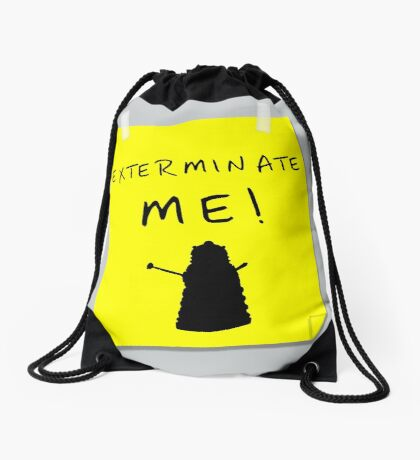 EXTERMINATE ME Drawstring Bag