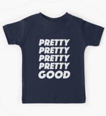 Pretty Pretty Pretty Pretty Good T-Shirt Kids Clothes