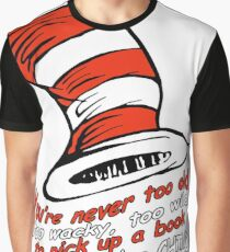 You're never too old Graphic T-Shirt