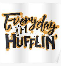 Everyday I'm Hufflin' Poster