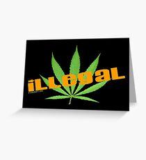 cannabis illegal Greeting Card
