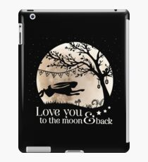 LOVE YOU TO THE MOON & BACK iPad Case/Skin