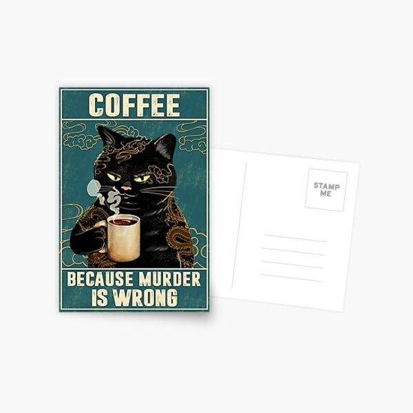 Cat Tattoo Coffee Because Murder Is Wrong Postcard
