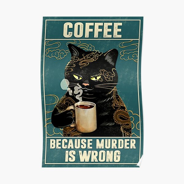 Cat Tattoo Coffee Because Murder Is Wrong Poster