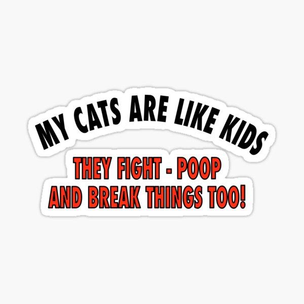 More Cats Are Like Kids Art! Sticker