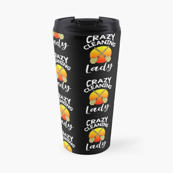 Crazy Cleaning Lady funny unique gift ideas for housekeepers maid services chambermaid cleaning teams broom lovers outfit women ladies girls housemaid helper costumes gifts Travel Mug