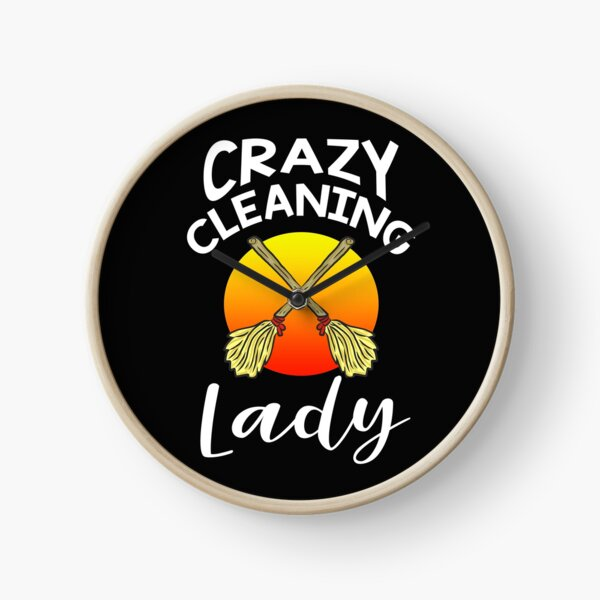 Crazy Cleaning Lady funny unique gift ideas for housekeepers maid services chambermaid cleaning teams broom lovers outfit women ladies girls housemaid helper costumes gifts Clock