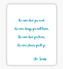The more that you read, Dr. Seuss quote Sticker