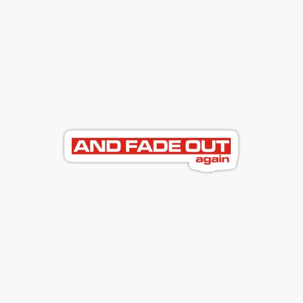 And fade out - The Bends Sticker