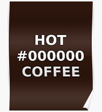 Hot Black Coffee Poster