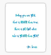 Today You Are You, Dr. Seuss Quotes Sticker