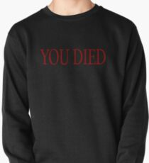 YOU DIED! Pullover Sweatshirt