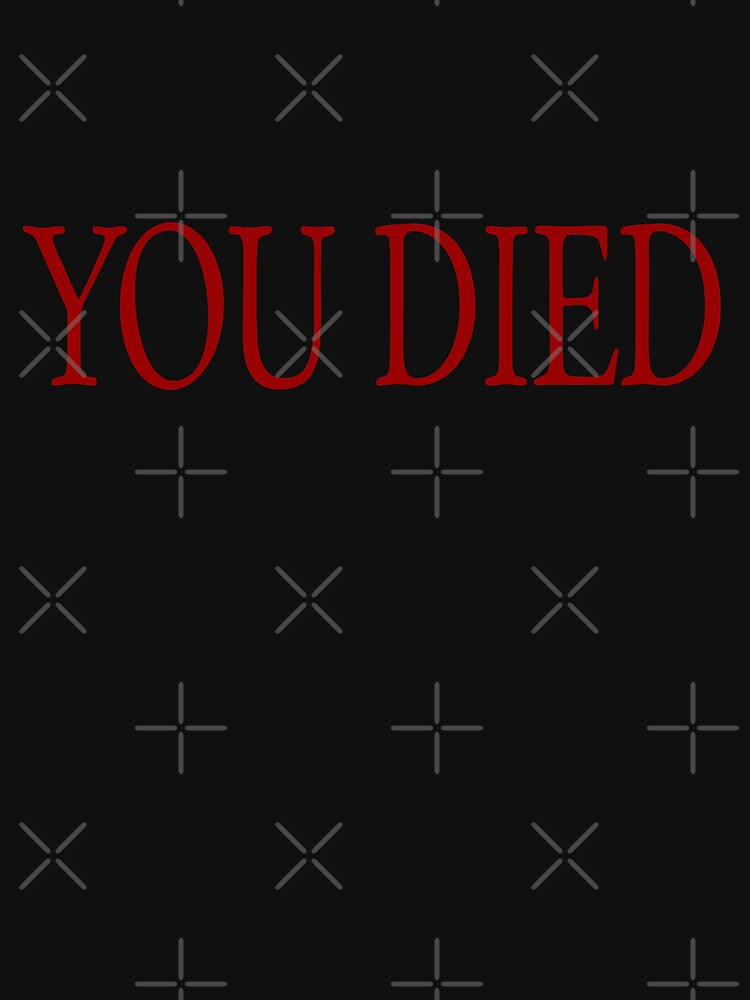 TShirtGifter presents: YOU DIED! | Unisex T-Shirt