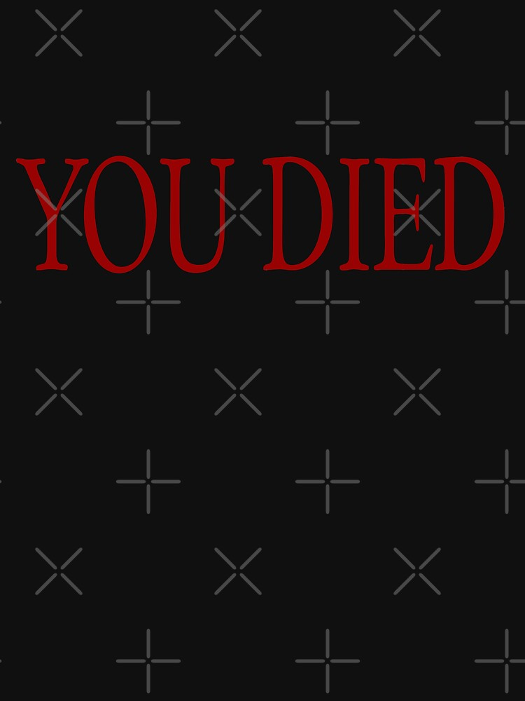 YOU DIED! by TwistedBeard