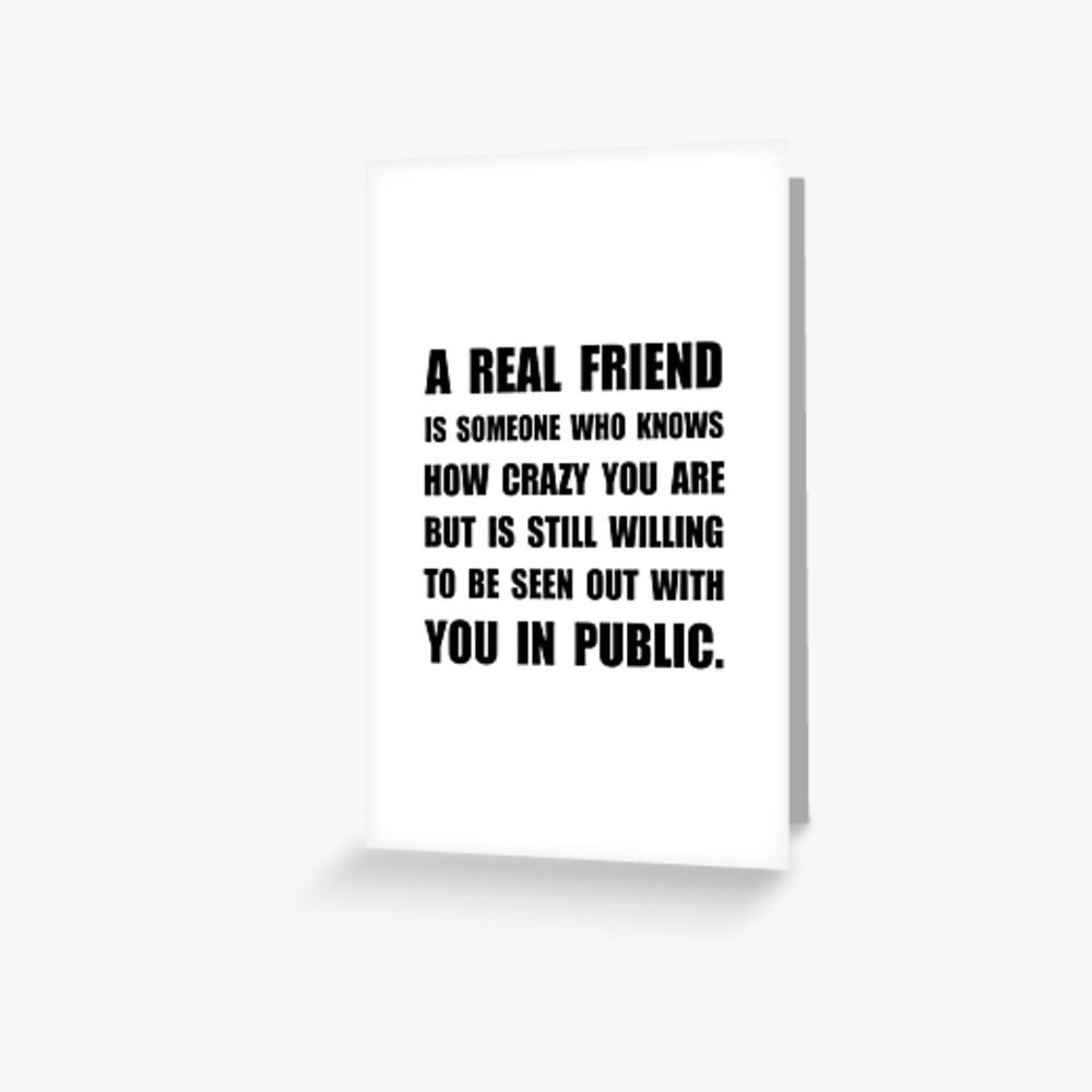 Wirklicher Freund verrückt Grußkarte