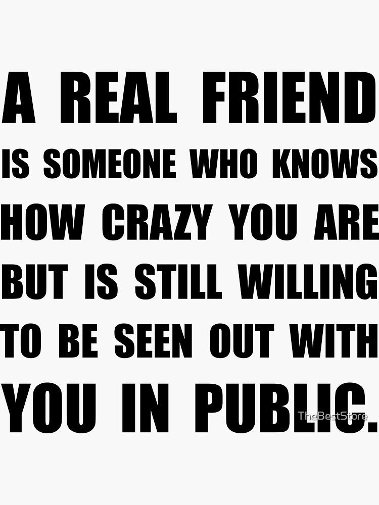 Wirklicher Freund verrückt von TheBestStore