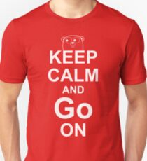 KEEP CALM AND Go ON - White on Red Design for Go Programmers T-Shirt