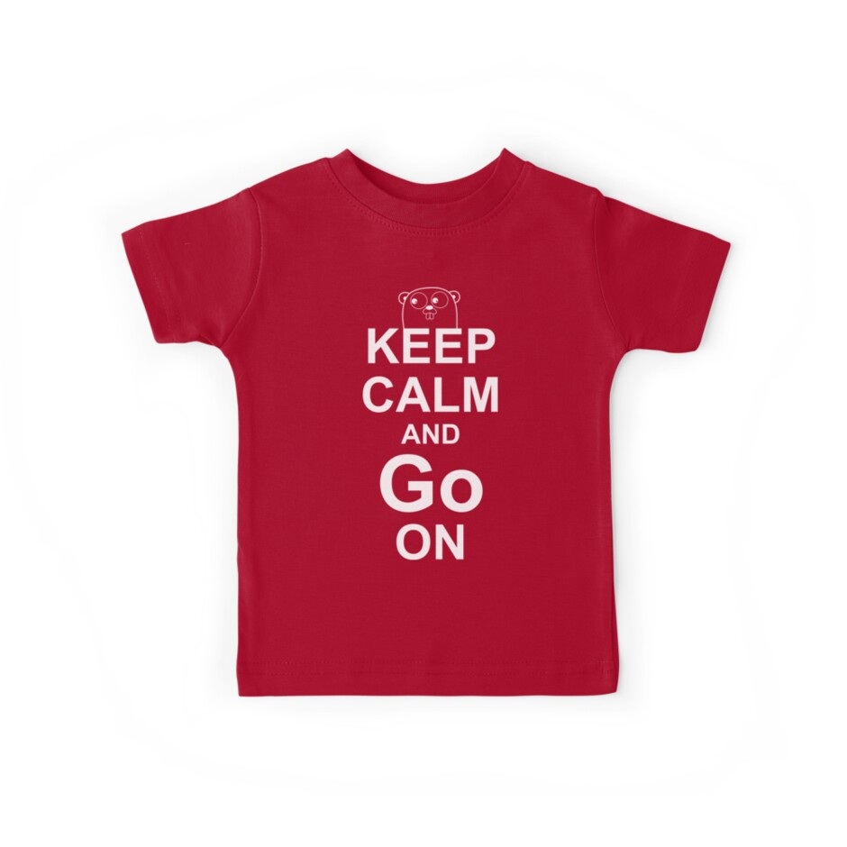 KEEP CALM AND Go ON - White on Red Design for Go Programmers by ramiro