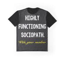 High Functioning Sociopath. Graphic T-Shirt