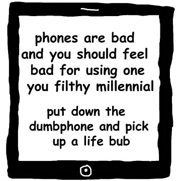 Phones are Bad by deadlinejon
