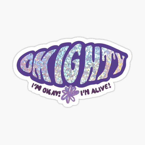 Tout-puissant je vais bien je suis en vie Sticker