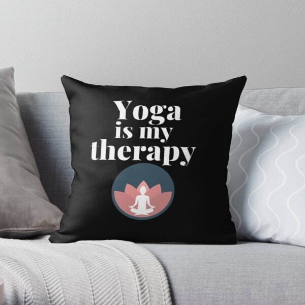 Yoga is my therapy Throw Pillow