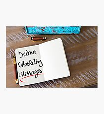 Deliver Marketing Messages Photographic Print
