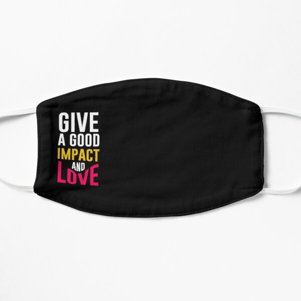 give a good impact and love Flat Mask
