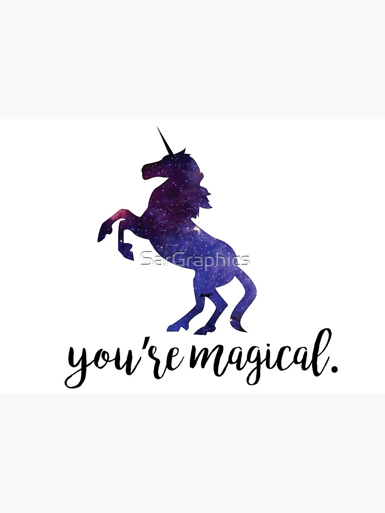 You're Magical - Unicorn by SarGraphics