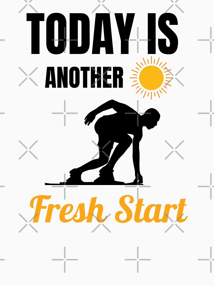 Today Is Another Fresh Start by momsnpops