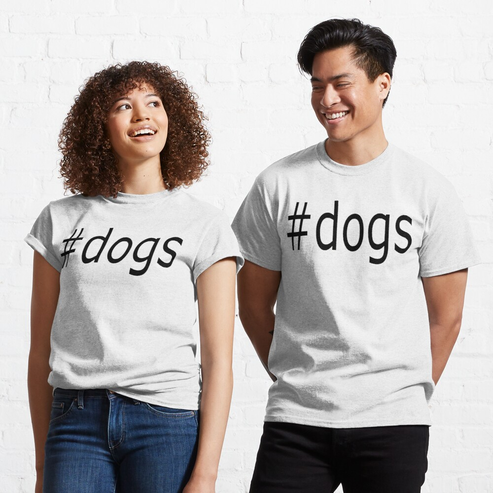 #dogs 2 HASH TAG NOVELTY T-SHIRT Classic T-Shirt