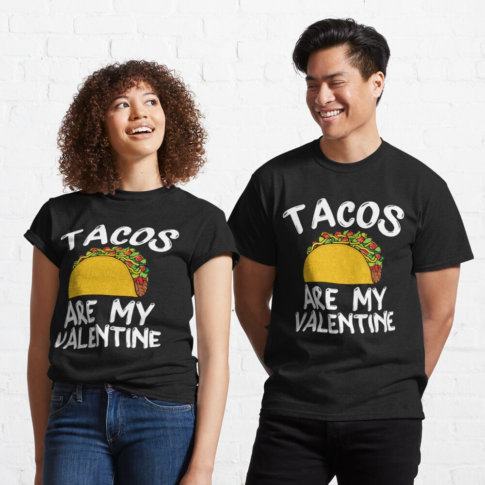 Tacos Is My Valentine - Valentine's Day  Classic T-Shirt