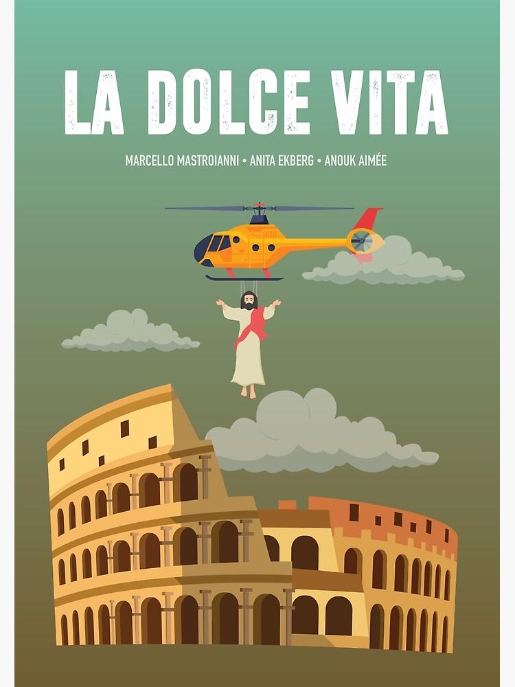 La Dolce Vita - Alternative Movie Poster by MoviePosterBoy
